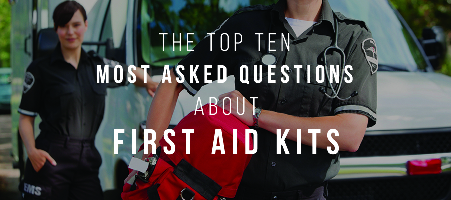 Top Ten Most Asked Questions about First Aid Kits